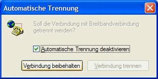 Windows XP automatische Trennung deaktivieren