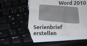 Word 2010 Serienbrief erstellen