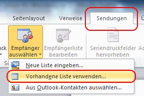 Word 2010 Serienbrief: Sendungen > Empfänger auswählen > vorhandene Liste verwenden